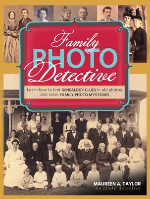 Family Photo Detective By Taylor, Maureen A.