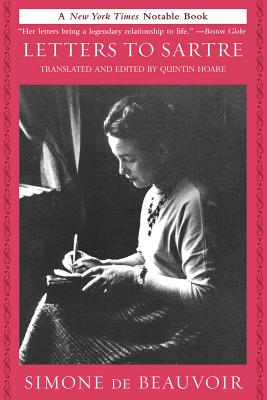 Letters to Sartre By Beauvoir, Simone de/ Hoare, Quintin (EDT)/ Hoare, Quintin (TRN)